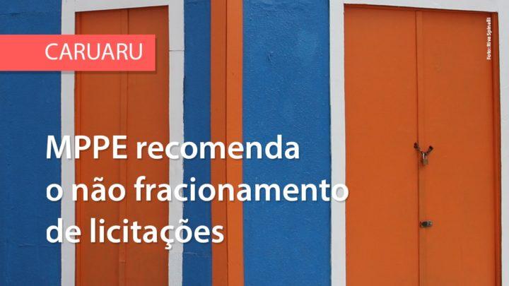 Ministério Público recomenda à Prefeitura de Caruaru não realizar fracionamento de licitações