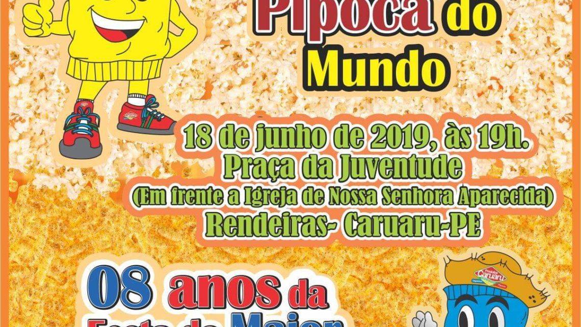 Festa dos 20 anos da Maior Pipoca do Mundo e 8 anos do Maior Salgadinho do Mundo em Caruaru hoje (18)