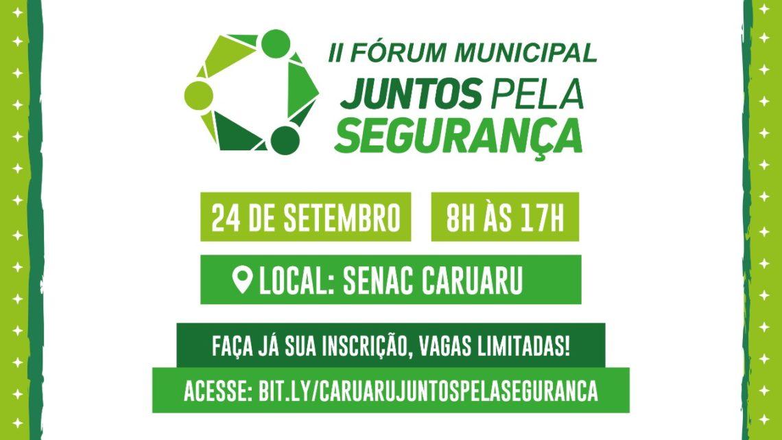 Inscrições abertas para o II Fórum Municipal Juntos Pela Segurança em Caruaru