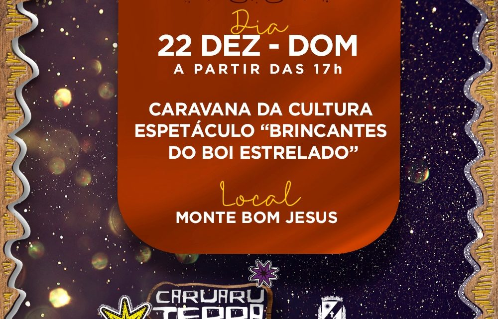 """Espetáculo """"Brincantes do Boi Estrelado"""" chega ao Monte Bom Jesus neste domingo (22)"""