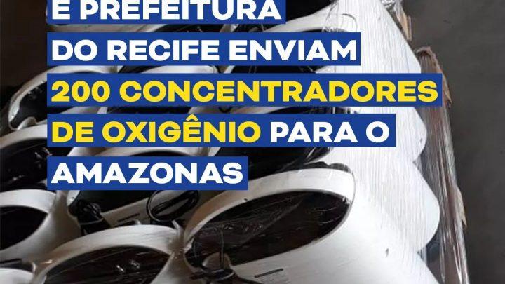 Governo de Pernambuco e Prefeitura do Recife enviam 200 concentradores de oxigênio para o Amazonas