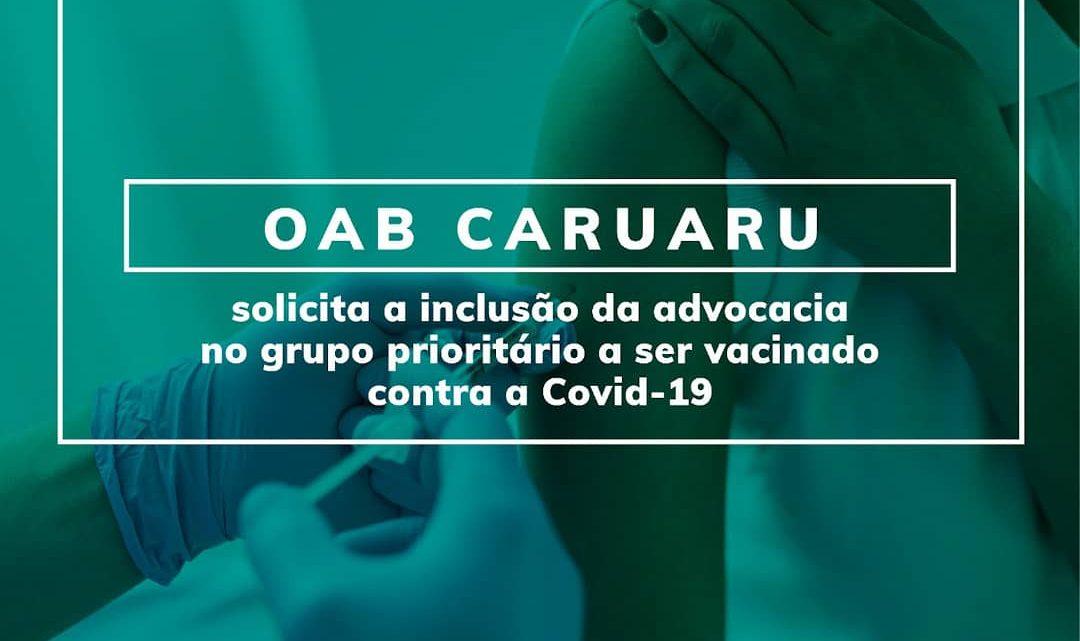 OAB Caruaru solicita inclusão da advocacia no grupo prioritário de vacinação contra a Covid-19